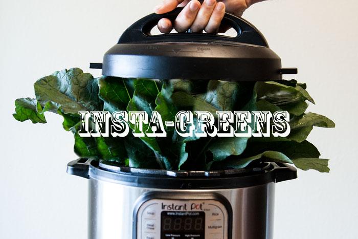 [Instant Pot] Insta-Greens!