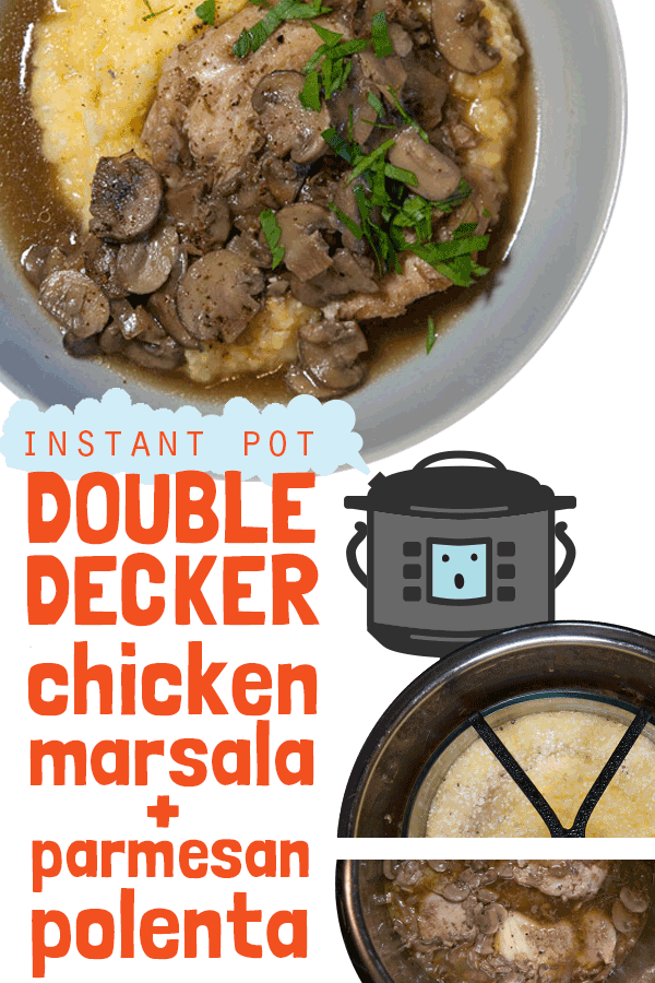 Double Decker Dinner! How to cook chicken marsala and creamy polenta at the same time in the same InstaPot! Pair pot-in-pot cheesy grits with chicken thighs, mushrooms and a sweetly savory wine sauce. Easy but impressive dinner or mealprep recipe for your Instant Pot or other pressure cooker.