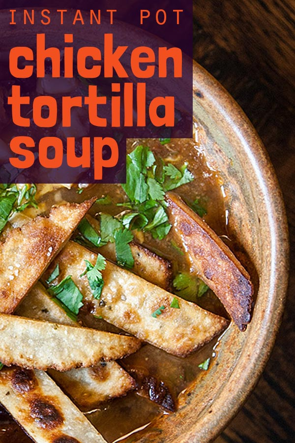 [Instant Pot] Chicken Tortilla Soup